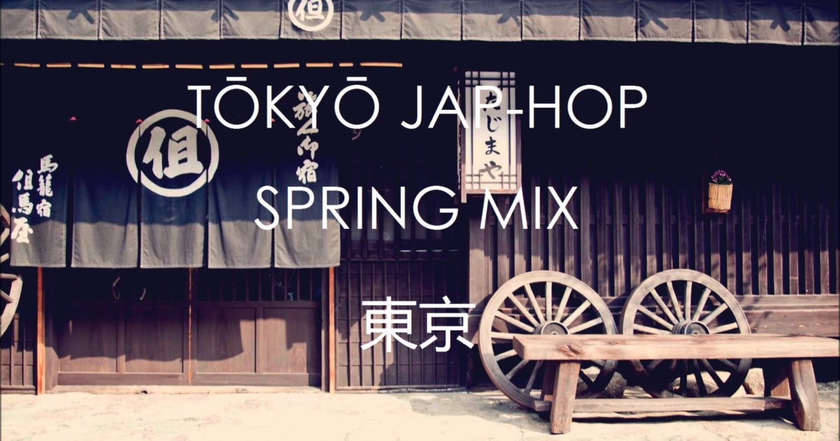TŌKYŌ JAP-HOP SPRING MIX – YouTube